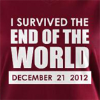 I survived the end of the world - 2012 Doomsday t-shirt